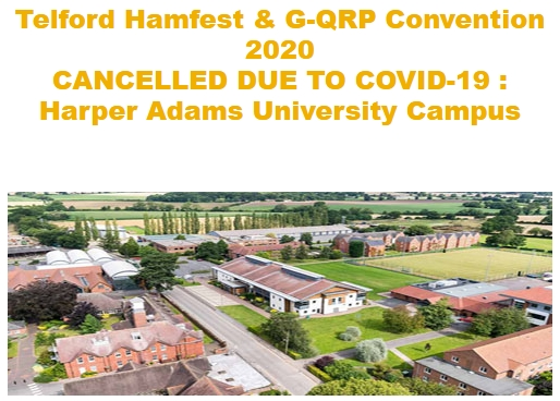 Telford Hamfest 2020 has been cancelled due to the Covid 19 virus. Please return soon for news of the 2021 Hamfest